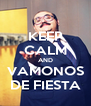 KEEP CALM AND VAMONOS DE FIESTA - Personalised Poster A4 size