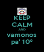 KEEP CALM AND vamonos pa' 10º - Personalised Poster A4 size
