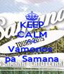 KEEP CALM AND Vamonos  pa´Samana - Personalised Poster A4 size