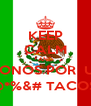 KEEP CALM AND VAMONOS POR  UNOS @*%&# TACOS! - Personalised Poster A4 size