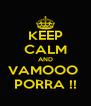 KEEP CALM AND VAMOOO  PORRA !! - Personalised Poster A4 size