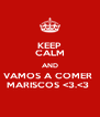 KEEP CALM AND VAMOS A COMER  MARISCOS <3.<3  - Personalised Poster A4 size