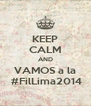 KEEP CALM AND VAMOS a la  #FilLima2014 - Personalised Poster A4 size