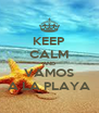 KEEP CALM AND VAMOS A LA PLAYA - Personalised Poster A4 size