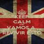 KEEP CALM AND VAMOS A  REVIVIR ESTO - Personalised Poster A4 size