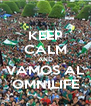 KEEP CALM AND VAMOS AL OMNILIFE - Personalised Poster A4 size