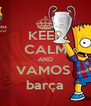 KEEP CALM AND VAMOS  barça - Personalised Poster A4 size