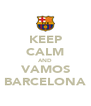 KEEP CALM AND VAMOS BARCELONA - Personalised Poster A4 size