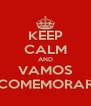 KEEP CALM AND VAMOS COMEMORAR - Personalised Poster A4 size