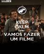 KEEP CALM AND VAMOS FAZER UM FILME - Personalised Poster A4 size