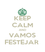 KEEP CALM AND VAMOS FESTEJAR  - Personalised Poster A4 size