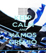 KEEP CALM AND VAMOS GRÊMIO - Personalised Poster A4 size