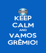 KEEP CALM AND VAMOS GRÊMIO! - Personalised Poster A4 size