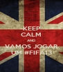 KEEP CALM AND VAMOS JOGAR UM #FIFA13 - Personalised Poster A4 size