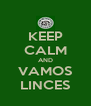KEEP CALM AND VAMOS LINCES - Personalised Poster A4 size