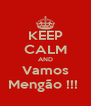 KEEP CALM AND Vamos Mengão !!!  - Personalised Poster A4 size