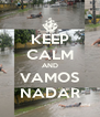 KEEP CALM AND VAMOS NADAR - Personalised Poster A4 size