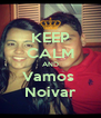 KEEP CALM AND Vamos  Noivar - Personalised Poster A4 size