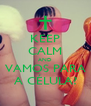 KEEP CALM AND VAMOS PARA A CÉLULA? - Personalised Poster A4 size