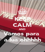 KEEP CALM AND Vamos para  a lua ohhhhh - Personalised Poster A4 size