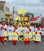 KEEP CALM AND VAMOS PARA A PROCISSÃO - Personalised Poster A4 size