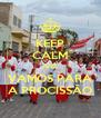 KEEP CALM AND VAMOS PARA A PROCISSÃO - Personalised Poster A4 size