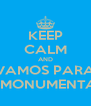 KEEP CALM AND VAMOS PARA O MONUMENTAL - Personalised Poster A4 size