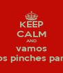 KEEP CALM AND vamos por unos pinches pambazos - Personalised Poster A4 size