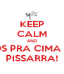 KEEP CALM AND VAMOS PRA CIMA DELES PISSARRA! - Personalised Poster A4 size