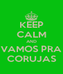 KEEP CALM AND VAMOS PRA CORUJAS - Personalised Poster A4 size