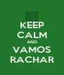 KEEP CALM AND VAMOS RACHAR - Personalised Poster A4 size