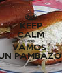 KEEP CALM AND VAMOS  UN PAMBAZO  - Personalised Poster A4 size