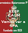 KEEP CALM AND Vamos ver a  SFA - Personalised Poster A4 size