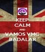 KEEP CALM AND VAMOS VMC BADALAR - Personalised Poster A4 size