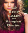 KEEP CALM AND Vampire  Diaries  - Personalised Poster A4 size