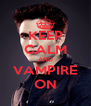 KEEP CALM AND VAMPIRE ON - Personalised Poster A4 size