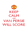 KEEP CALM and VAN PERSIE WILL SCORE - Personalised Poster A4 size