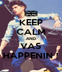 KEEP CALM AND VAS HAPPENIN ! - Personalised Poster A4 size