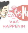 KEEP CALM AND VAS HAPPENIN - Personalised Poster A4 size