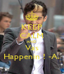 KEEP CALM AND Vas Happenin ! -A. - Personalised Poster A4 size