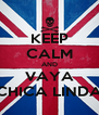 KEEP CALM AND VAYA CHICA LINDA - Personalised Poster A4 size