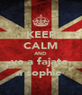 KEEP CALM AND ve a fajate  a sophie  - Personalised Poster A4 size