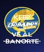 KEEP CALM AND VE AL BANORTE - Personalised Poster A4 size