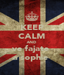 KEEP CALM AND ve fajate  a sophie  - Personalised Poster A4 size