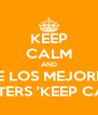 KEEP CALM AND VE LOS MEJORES POSTERS 'KEEP CALM' - Personalised Poster A4 size