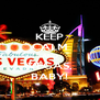 KEEP CALM AND VEGAS, BABY! - Personalised Poster A4 size