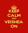 KEEP CALM AND VEISHEA ON - Personalised Poster A4 size