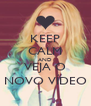 KEEP CALM AND  VEJA O  NOVO VÍDEO - Personalised Poster A4 size