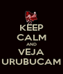 KEEP CALM AND VEJA URUBUCAM - Personalised Poster A4 size