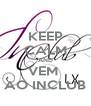 KEEP CALM AND VEM  AO INCLUB - Personalised Poster A4 size